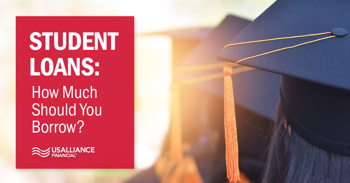 usalliance-student-loans-how-much-to-borrow